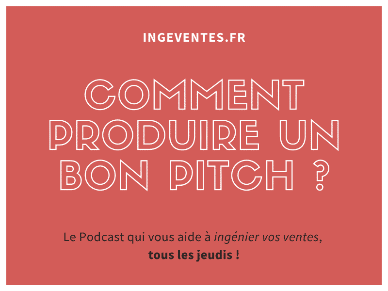 [Podcast] Comment produire un bon pitch ?